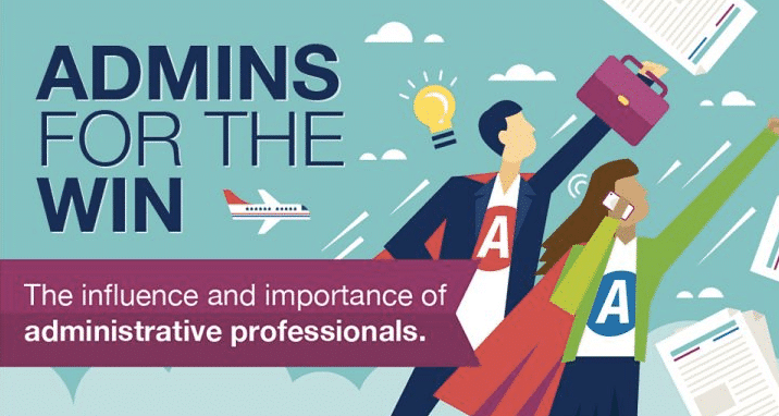 Admins For The Win - The influence and importance of administrative professionals.